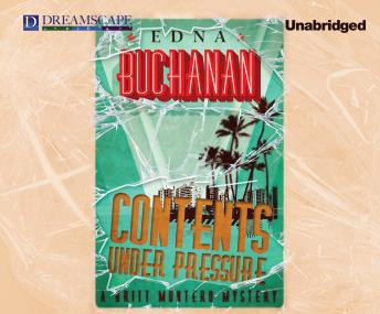 Contents Under Pressure, Edna Buchanan