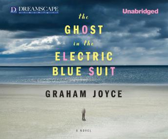 Ghost in the Electric Blue Suit, Graham Joyce