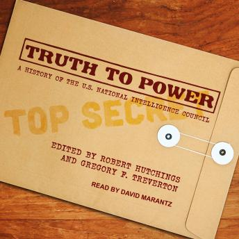 Truth to Power: A History of the U.S. National Intelligence Council sample.