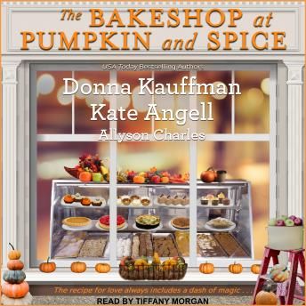 Bakeshop at Pumpkin and Spice, Allyson Charles, Kate Angell, Donna Kauffman