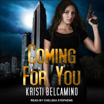 Coming For You, Kristi Belcamino