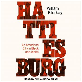 Hattiesburg: An American City In Black And White, William Sturkey