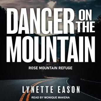 Danger On the Mountain, Audio book by Lynette Eason