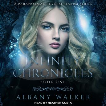 Infinity Chronicles: A Paranormal Reverse Harem Series