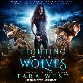 Fighting for Her Wolves: A Reverse Harem Paranormal Romance, Tara West