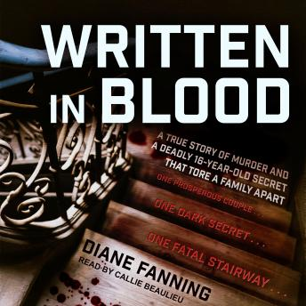 Download Written in Blood: A True Story of Murder and a Deadly 16-Year-Old Secret that Tore a Family Apart by Diane Fanning