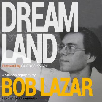 Download Dreamland: An Autobiography by Bob Lazar