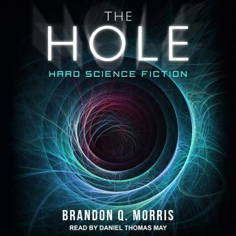 Hole: Hard Science Fiction, Brandon Q. Morris