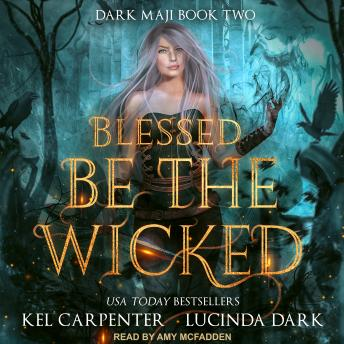 Blessed Be the Wicked, Audio book by Kel Carpenter, Lucinda Dark