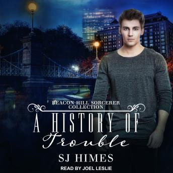 Download History of Trouble: A Beacon Hill Sorcerer Collection by Sj Himes