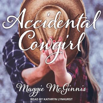 Accidental Cowgirl, Maggie Mcginnis