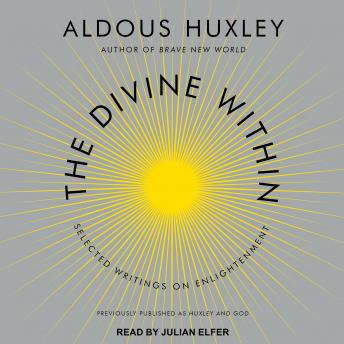 Download Divine Within: Selected Writings on Enlightenment by Aldous Huxley