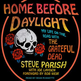 Download Home Before Daylight: My Life on the Road with the Grateful Dead by Steve Parish