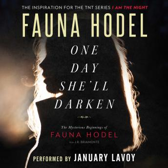 Download One Day She'll Darken: The Mysterious Beginnings of Fauna Hodel by Fauna Hodel