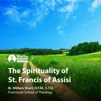 Spirituality of Saint Francis of Assisi, William J. Short