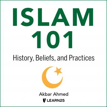 Islam 101: History, Beliefs, and Practices