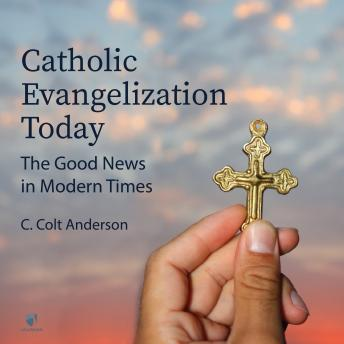 Evangelization: Old and New, C. Colt Anderson