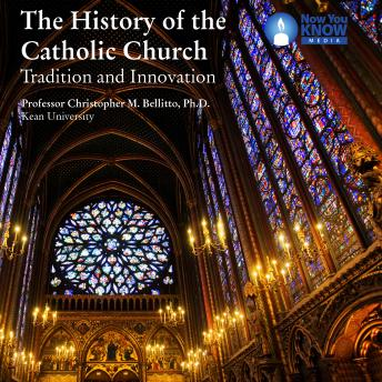 History of the Catholic Church: Tradition and Innovation details