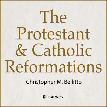 Protestant and Catholic Reformations details