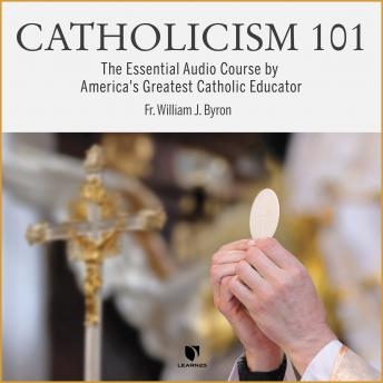 Catholicism 101: The Essential Audio Course by America's Greatest Catholic Educator details