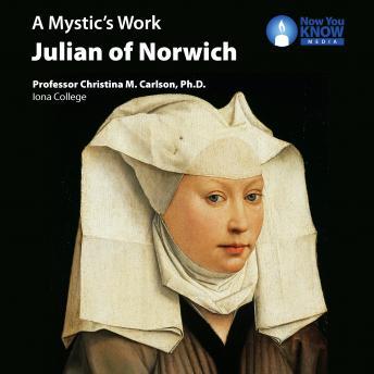 Mystic's Work: Julian of Norwich details