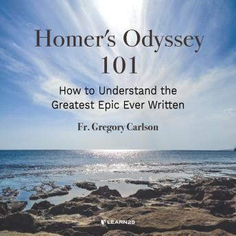 Life Lessons from Homer's Odyssey, Gregory I. Carlson