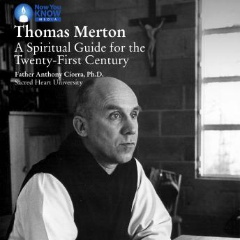 Download Thomas Merton: A Spiritual Guide for the Twenty-First Century by Anthony J. Ciorra