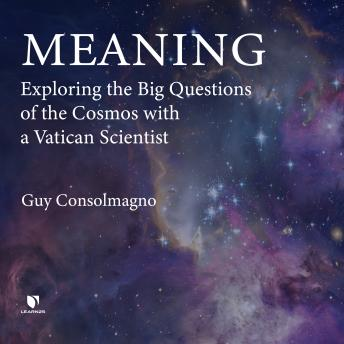 Download Cosmos: Exploring the Big Questions with the Pope's Astronomer by Guy Consolmagno
