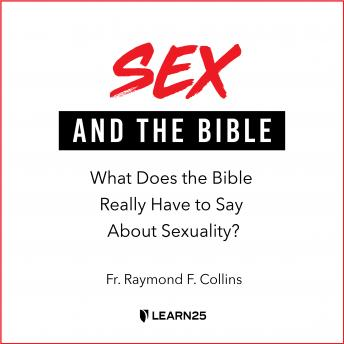 Download Sex and the Bible: What Does the Bible Really Have to Say About Sexuality? by Raymond F. Collins