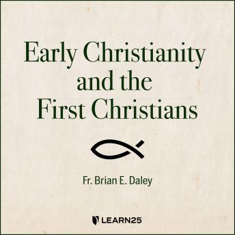 Early Christianity and the First Christians details