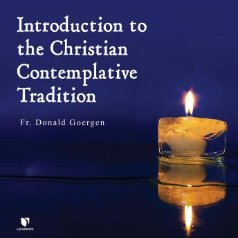 Introduction to the Christian Contemplative Tradition details