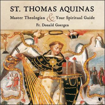 St. Thomas Aquinas: Master Theologian and Your Spiritual Guide details