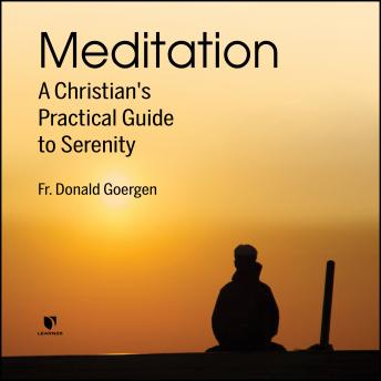 Meditation: A Christian's Practical Guide to Serenity details