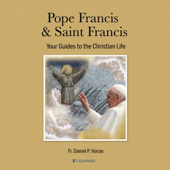 Saint and the Pope: What the Spirituality of Two Men Named Francis Can Teach Us About Christian Living details