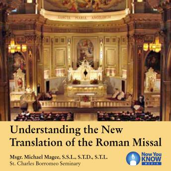 Understanding the New Translation of the Roman Missal, Michael Magee