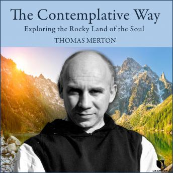 Thomas Merton on the Contemplative Way