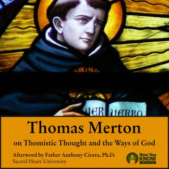 Thomas Merton on Thomistic Thought and the Ways of God