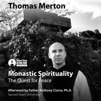 Thomas Merton on Monastic Spirituality and the Quest for Peace