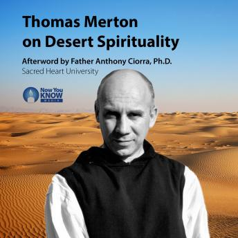 Thomas Merton on Desert Spirituality