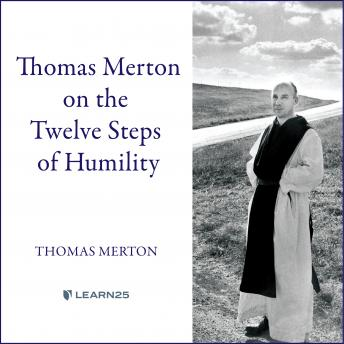 Thomas Merton on the Twelve Steps of Humility details