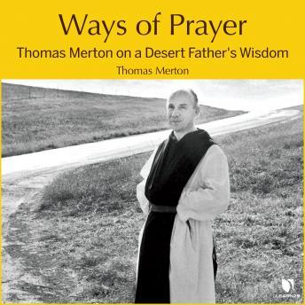 Ways of Prayer: Thomas Merton on a Desert Father's Wisdom details