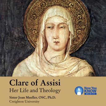 Clare of Assisi: Her Life and Theology details
