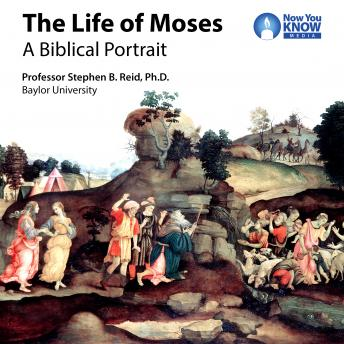 The Life of Moses: A Biblical Portrait