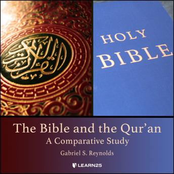 The Bible and the Qur'an: A Comparative Study