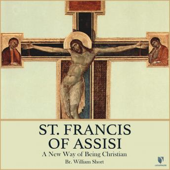 St. Francis of Assisi: A New Way of Being Christian details