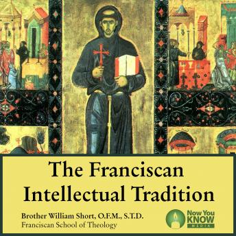 Franciscan Intellectual Tradition, William J. Short