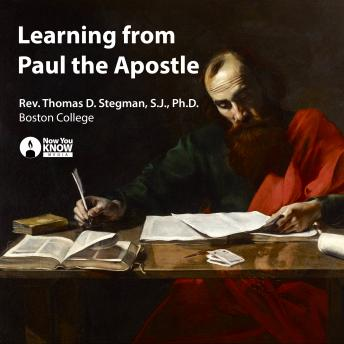 Learning from Paul the Apostle, Thomas D. Stegman