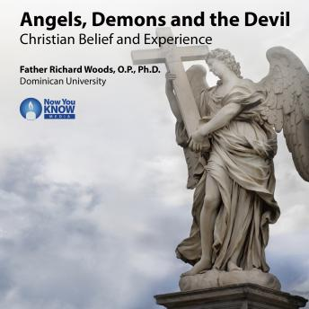 Angels, Demons and the Devil: Christian Belief and Experience