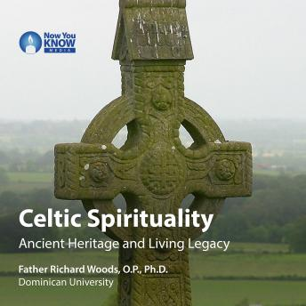 Celtic Spirituality: Ancient Heritage and Living Legacy