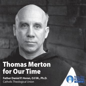 Download Thomas Merton for Our Time by Daniel P. Horan